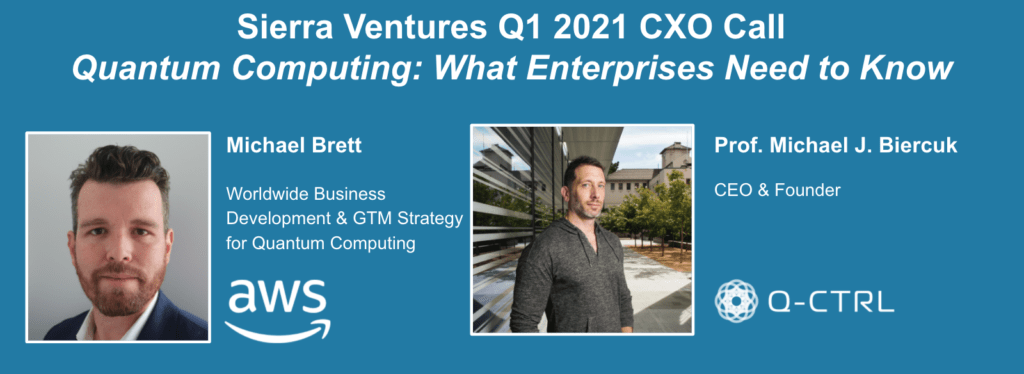 Sierra Ventures Q1 CXO Call - Quantum Computing with experts from AWS and Q-CTRL