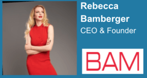 Rebecca Bamberger - CEO and Founder of BAM The Agency